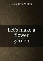 Let`s make a flower garden