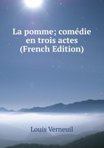 La pomme; comdie en trois actes (French Edition)
