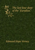 """The last four days of the """"Eurydice."""""""