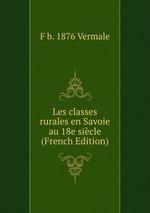 Les classes rurales en Savoie au 18e sicle (French Edition)