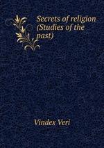 Secrets of religion (Studies of the past)
