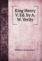 King Henry V. Ed. by A.W. Verity