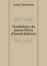 Vocabulaire du patois lillois (French Edition)