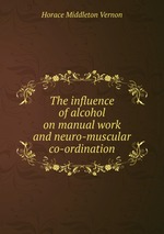 The influence of alcohol on manual work and neuro-muscular co-ordination