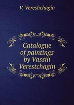 Catalogue of paintings by Vassili Verestchagin