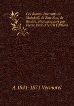 Ces dames. Portraits de Malakoff, de Zou-Zou, de Risette, photographis par Pierre Petit (French Edition)