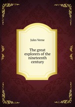 The great explorers of the nineteenth century