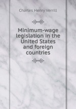 Minimum-wage legislation in the United States and foreign countries
