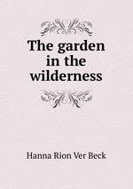 The garden in the wilderness