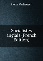 Socialistes anglais (French Edition)