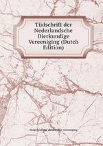 Tijdschrift der Nederlandsche Dierkundige Vereeniging (Dutch Edition)