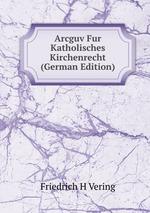 Arcguv Fur Katholisches Kirchenrecht (German Edition)
