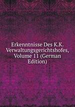 Erkenntnisse Des K.K. Verwaltungsgerichtshofes, Volume 11 (German Edition)
