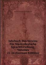 Jahrbuch Des Vereins Fr Niederdeutsche Sprachforschung, Volumes 21-26 (German Edition)