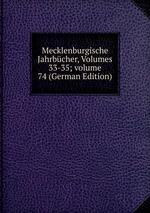 Mecklenburgische Jahrbcher, Volumes 33-35;volume 74 (German Edition)