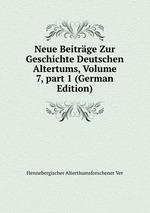 Neue Beitrge Zur Geschichte Deutschen Altertums, Volume 7,part 1 (German Edition)