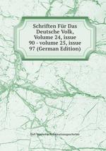 Schriften Fr Das Deutsche Volk, Volume 24,issue 90-volume 25,issue 97 (German Edition)