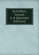 Schriften, Issues 1-4 (German Edition)