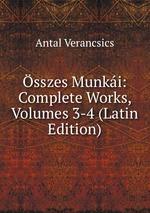 sszes Munki: Complete Works, Volumes 3-4 (Latin Edition)