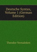 Deutsche Syntax, Volume 1 (German Edition)