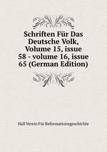 Schriften Fr Das Deutsche Volk, Volume 15,issue 58-volume 16,issue 65 (German Edition)