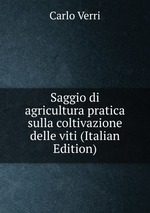 Saggio di agricultura pratica sulla coltivazione delle viti (Italian Edition)