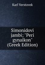 "Simonidovi jambi; ""Peri gynaikon"" (Greek Edition)"