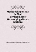Mededeelingen van de Ned. Mycologische Vereeniging (Dutch Edition)