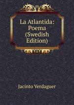 La Atlantida: Poema (Swedish Edition)