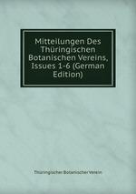 Mitteilungen Des Thringischen Botanischen Vereins, Issues 1-6 (German Edition)