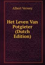 Het Leven Van Potgieter (Dutch Edition)