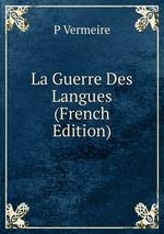 La Guerre Des Langues (French Edition)