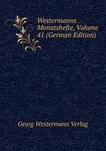 Westermanns Monatshefte, Volume 41 (German Edition)
