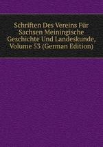 Schriften Des Vereins Fr Sachsen Meiningische Geschichte Und Landeskunde, Volume 53 (German Edition)