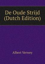De Oude Strijd (Dutch Edition)
