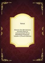 Histoire Des Rvolutions Arrives Dans Le Gouvernement De La Rpublique Romaine, Volume 4 (French Edition)