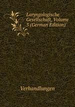Laryngologische Gesellschaft, Volume 3 (German Edition)