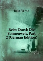 Reise Durch Die Sonnenwelt, Part 2 (German Edition)