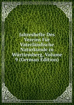 Jahreshefte Des Vereins Fr Vaterlndische Naturkunde in Wrttemberg, Volume 9 (German Edition)