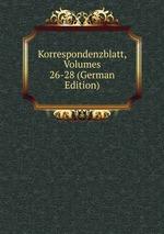 Korrespondenzblatt, Volumes 26-28 (German Edition)