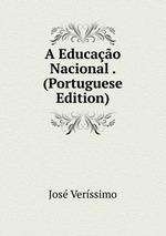 A Educao Nacional . (Portuguese Edition)