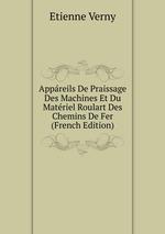 Appreils De Praissage Des Machines Et Du Matriel Roulart Des Chemins De Fer (French Edition)