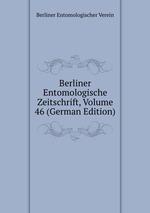 Berliner Entomologische Zeitschrift, Volume 46 (German Edition)