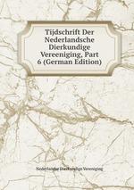 Tijdschrift Der Nederlandsche Dierkundige Vereeniging, Part 6 (German Edition)