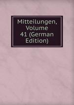 Mitteilungen, Volume 41 (German Edition)