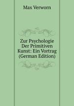 Zur Psychologie Der Primitiven Kunst: Ein Vortrag (German Edition)