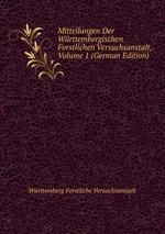 Mitteilungen Der Wrttembergischen Forstlichen Versuchsanstalt, Volume 1 (German Edition)