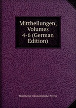Mittheilungen, Volumes 4-6 (German Edition)