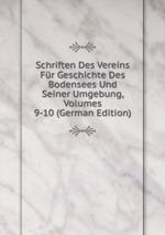 Schriften Des Vereins Fr Geschichte Des Bodensees Und Seiner Umgebung, Volumes 9-10 (German Edition)
