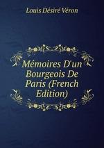 Mmoires D`un Bourgeois De Paris (French Edition)